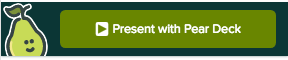ppt, present with pear deck button